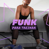 Funk Para Treinar de Various Artists