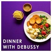 Dinner with Debussy von Claude Debussy