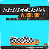 Dancehall WorkShop Hits by Various Artists