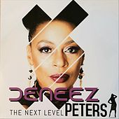 The Next Level by Deneez Peters