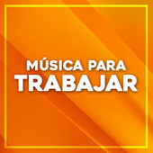 Música Para trabajar by Various Artists