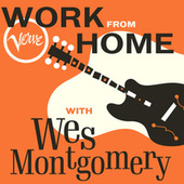 Work From Home with Wes Montgomery de Wes Montgomery