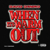 When It's Warm Out by DAviD D3NIRO