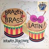 Brazen Brass Goes Latin by Henry Jerome