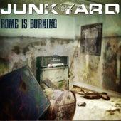 Rome is Burning by Junkyard