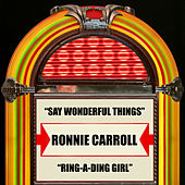 Say Wonderful Things / Ring-A-Ding Girl by Ronnie Carroll
