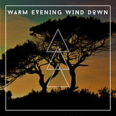 Warm Evening Wind Down - No Stress Relaxation Soundtrack by Relaxing Chill Out Music