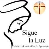 Sigue la Luz de Ministerio de música Cruz del Apostolado