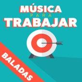 Música para trabajar - Baladas de Various Artists