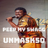 Peep My Swagg by Unmask50