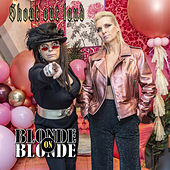 Shout out loud by Blonde On Blonde