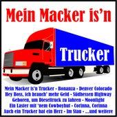 Mein Macker is'n Trucker von Various Artists