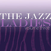 The Jazz Ladies, Vol. 3 de Various Artists