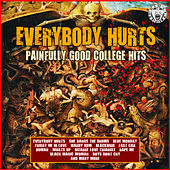 Everybody Hurts - Painfully Good College Hits de Various Artists