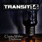 Clarity Within Darkness von Transit 14