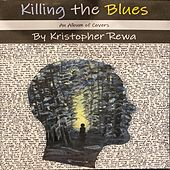 Killing The Blues de Kristopher Rewa