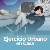Ejercicio urbano en casa by Various Artists