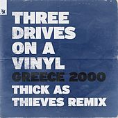 Greece 2000 (Thick As Thieves Remix) by Three Drives On A Vinyl