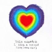 I Need a Miracle (Stay Home Edit) de Tara McDonald