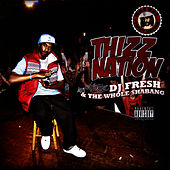 Thizz Nation - DJ Fresh & The Whole Shebang by DJ Fresh