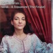 Maria Callas - Verdi - Il Trovatore (The Finale) von Maria Callas