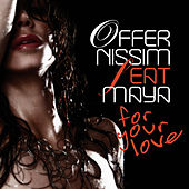 For Your Love (The Remixes) by Offer Nissim