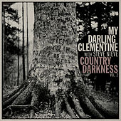 Country Darkness, Vol. 2 by My Darling Clementine