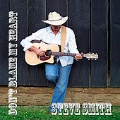 Don't Blame My Heart by The Steve Smith Band