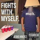FIGHTS WITH MYSELF von Jesus Kreitz