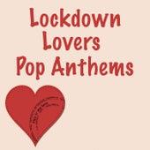 Lockdown Lovers Pop Anthems di Various Artists