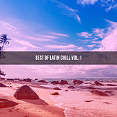 BEST OF LATIN CHILL VOL. 1 by Various Artists