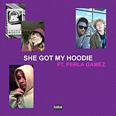 SHE GOT MY HOODIE (feat. P.Y. The Leader, ELIAS The Editor & Perla Gamez) by Salt And Pepper