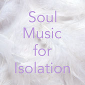 Soul Music for Isolation de Various Artists