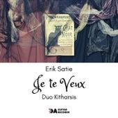 Je Te Veux - Erik Satie (1866-1925) de Duo Kitharsis