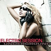 Electro Session Underground by Various Artists