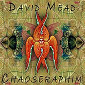 Chaoseraphim by David Mead