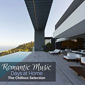 Romantic Music Days at Home: The Chillout Selection by Various Artists