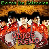 Exitos de Coleccion by Los Hijos Del Pueblo