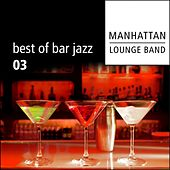 Best of Bar Jazz (Volume 3) by Manhattan Lounge Band