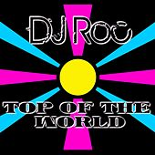 Top of the World de DJ Roc