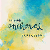 Anchored de Minor Variation