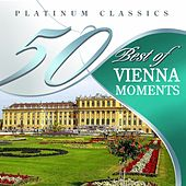 50 Best of Vienna Moments (Platinum Classics) by Various Artists