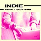 Indie Para Trabalhar de Various Artists