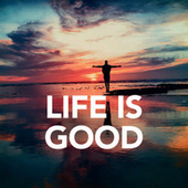 Life is good by Various Artists