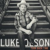 Turn Back Time by Luke Olson