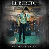 El Huizache (En Vivo) de El Bebeto