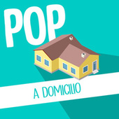 Pop a Domicilio von Various Artists
