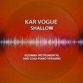 Shallow (Kizomba Instrumental & Piano Lead Versions) von Kar Vogue