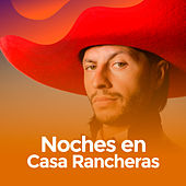 Noches en casa rancheras by Various Artists