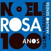 100 anos de Noel Rosa by Gilson Peranzzetta
